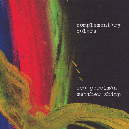 Complementary Colors by Matthew Shipp