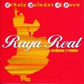 Échale Guindas al Pavo. Sevillanas y Rumbas by Raya Real