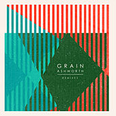 Grain (Remixes) by Ashworth