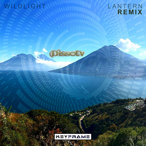 Lantern (Dissolv Remix) by Wild Light