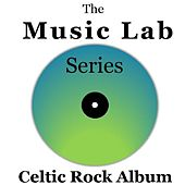 The Music Lab Series: Celtic Rock Album by Various Artists