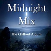 Midnight Mix: The Chillout Album by Various Artists