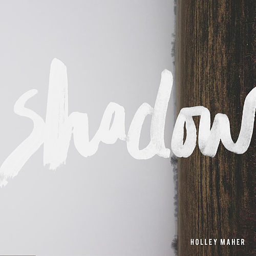 Shadow by Holley Maher