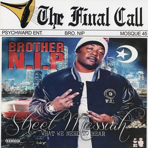 Street Messiah (Brother N.I.P) by Ganxsta Nip