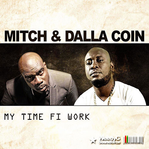 My Time Fi Work (feat. Dalla Coin) by Mitch