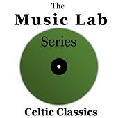 The Music Lab Series: Celtic Classics by Various Artists