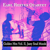 Golden Hits Vol. II, Jazzy Soul Moods by Earl Reeves Quartet