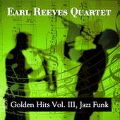 Golden Hits Vol. III, Jazz Funk by Earl Reeves Quartet