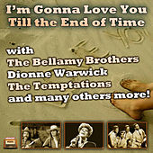 I'm Gonna Love You Till the End of Time von Various Artists