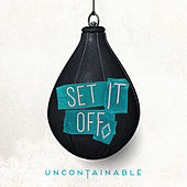 Uncontainable by Set It Off