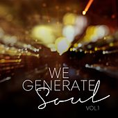 We Generate Soul, Vol. 1 von Various Artists