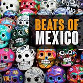 Beats of Mexico, Vol. 1 by Various Artists