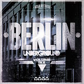 Berlin Underground, Vol. 6 by Various Artists