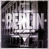 Berlin Underground, Vol. 3 by Various Artists