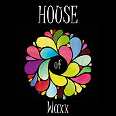 House of Waxx by Various Artists