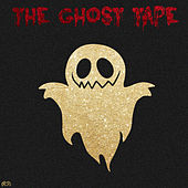 The Ghost Tape by Ghost