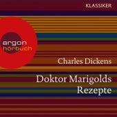 Doktor Marigolds Rezepte (Ungekürzte Lesung) by Charles Dickens