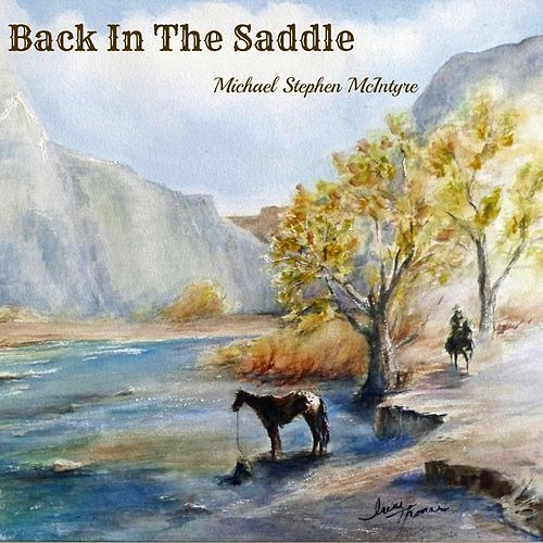 Back in the Saddle by Michael Stephen McIntyre
