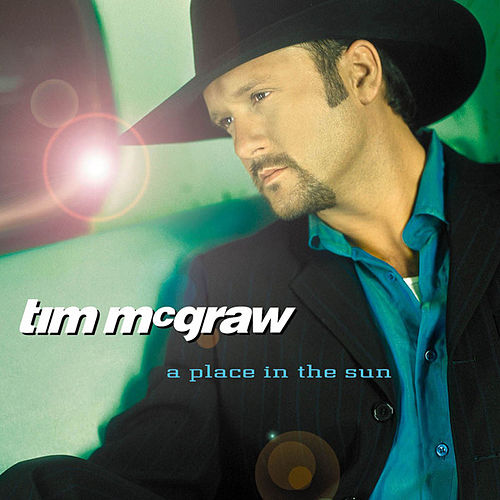 A Place In The Sun by Tim McGraw