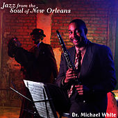 Jazz From The Soul Of New Orleans by Dr. Michael White