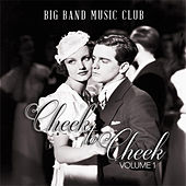 Big Band Music Club: Cheek to Cheek, Vol. 1 by Various Artists
