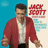 Jack Scott (Debut Album) + What in the World's Come over You [Bonus Track Version] by Jack Scott