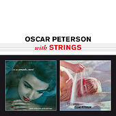 Oscar Peterson with Strings (Bonus Track Version) by Oscar Peterson