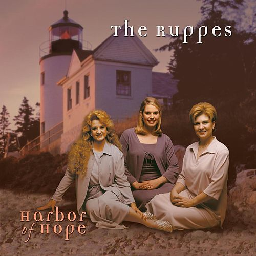 Harbor Of Hope by The Ruppes