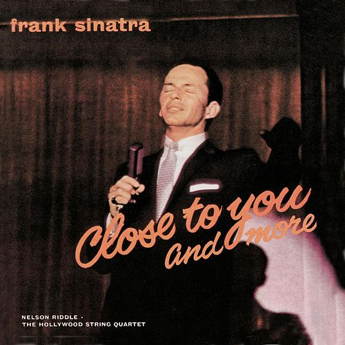 Close To You & More by Frank Sinatra
