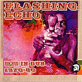 Flashing Echo: Trojan In Dub 1970-1980 by Various Artists