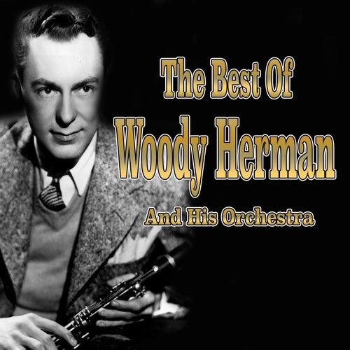 The Best of Woody Herman by Woody Herman