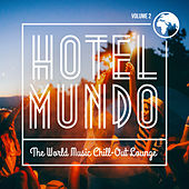 Hotel Mundo - The World Music Chill-Out Lounge, Vol. 2 by Various Artists