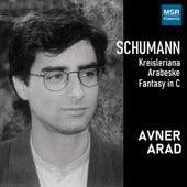 Schumann: Kreisleriana, Arabeske & Fantasie by Avner Arad