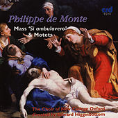 de Monte: Mass Si Ambulavero & Motets by The Choir Of New College Oxford