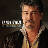 Like I Never Broke Her Heart by Randy Owen