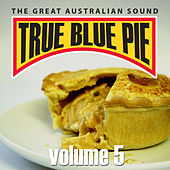 True Blue Pie Vol.5 by Various Artists