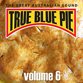 True Blue Pie Vol.6 by Various Artists