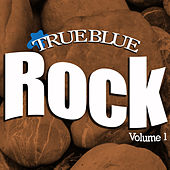 True Blue Rock Vol.1 by Various Artists