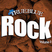 True Blue Rock Vol.3 by Various Artists