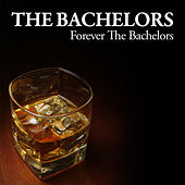 Forever The Bachelors by The Bachelors