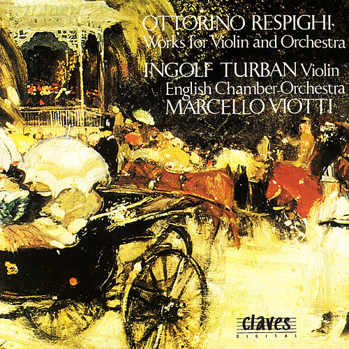 Respighi/ Music For Violin And Orchestra von Marcello Viotti