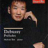 Debussy: Piano Préludes by Melvyn Tan