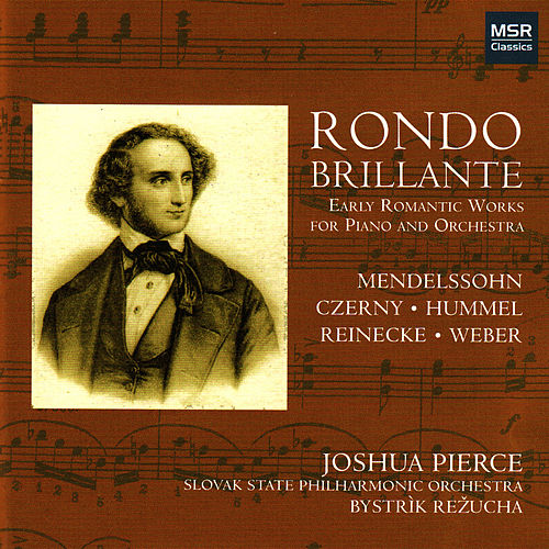 Rondo Brillante - Early Romantic Works for Piano and Orchestra by Joshua Pierce