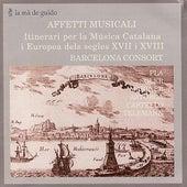Affetti Musicali: Itinerari per la Música Catalana i Europea dels segles XVII i XVIII by Barcelona Consort