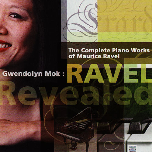 Ravel Revealed: Complete Piano Works by Gwendolyn Mok