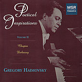Poetical Inspirations: Volume II - Chopin & Debussy by Gregory Haimovsky