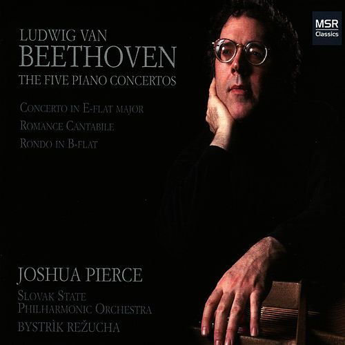 Beethoven: The Five Piano Concertos by Joshua Pierce