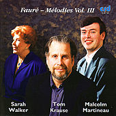 Fauré - Melodies Vol. III by Sarah Walker, Tom Krause,