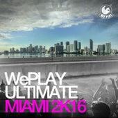 WePLAY Ultimate Miami 2K16 von Various Artists