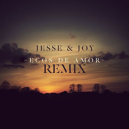 Ecos de Amor (Remix by Northern Lights) by Jesse & Joy